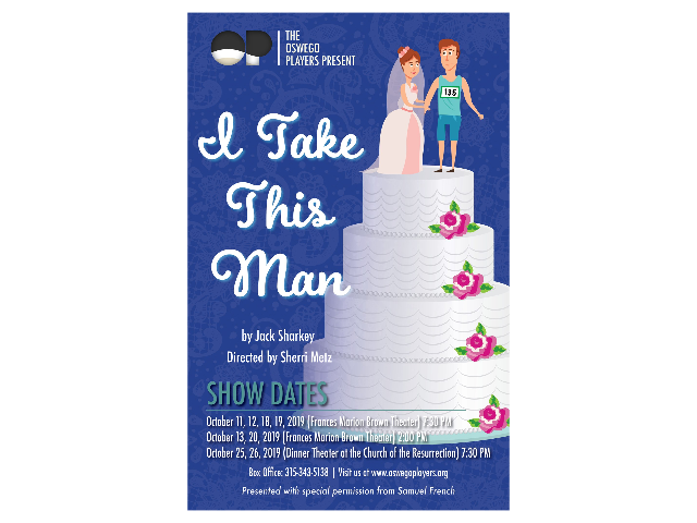 "The Oswego Players present ""I Take This Man"""
