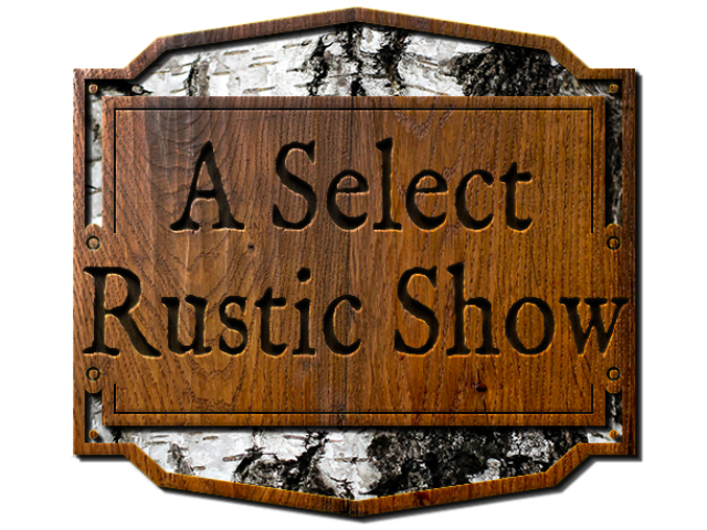 A Select Rustic Show