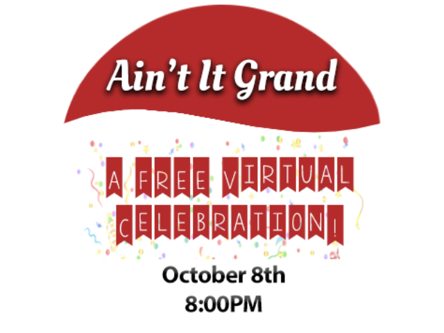 Ain't it Grand: A Free Virtual Celebration