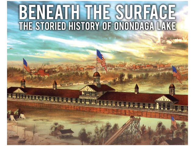 Beneath the Surface: The Storied History of Onondaga Lake Showing